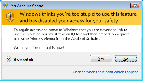 Windows thinks you're to stupid to use this feature