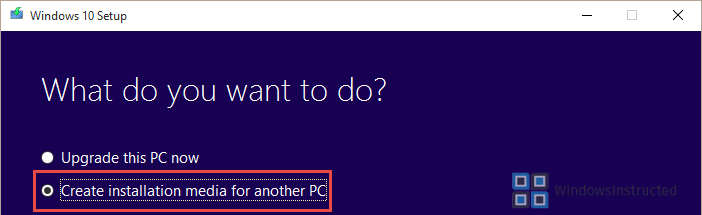 Create Installation Medium How to get Windows 10 Installation Media for Free? installation media
