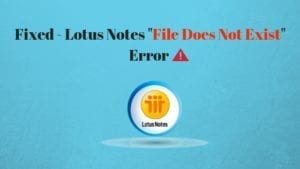 file does not exist error in lotus notes 8.5