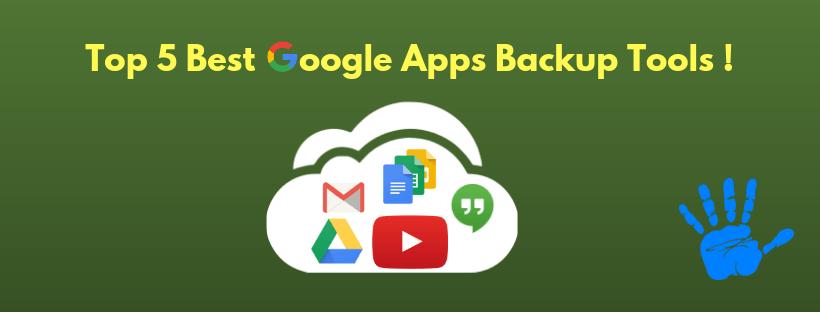 best google apps backup services