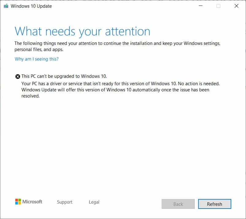 Your PC has a driver or service that isn't ready for this version of windows 10